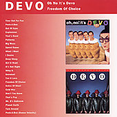 Devo: Oh, No! It's Devo/Freedom of Choice