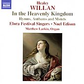 Willan: In the Heavenly Kingdom / Edison, et al