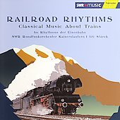 Railroad Rhythms - Classical Music About Trains / Stárek