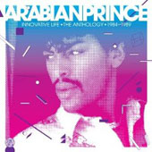 The Arabian Prince: Innovative Life: The Anthology 1984-1989