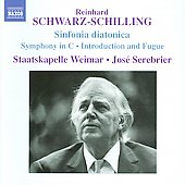 Schwarz-Schilling: Symphony in C, Sinfonia diatonica, Introduction & Fugue / Serebrier, Staatskapelle Weimar