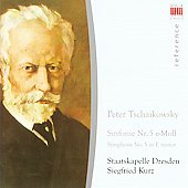 Reference - Tchaikovsky: Symphony no 5 / Siegfried Kurz, Staatskapelle Dresden