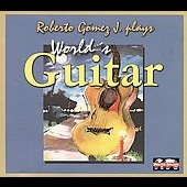 Roberto Rodrigurz Gomez: World's Guitar [Digipak]