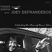 Joey DeFrancesco: Finger Poppin: Celebrating the Music of Horace Silver