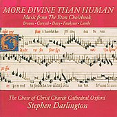 More Divine Than Human - Music from Eton Choirbook / Choir of Christ Church Oxford