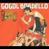 Gogol Bordello: Live from Axis Mundi [Digipak]