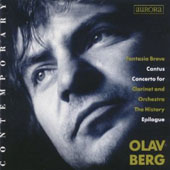 Olav Berg: Fantasia Breve; Cantus; Concerto for Clarinet; The History; Epilogue