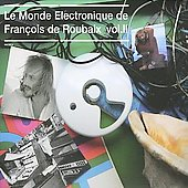 Fran&#231;ois de Roubaix: Le Monde Electronique de Francois de Roubaix, Vol. 2