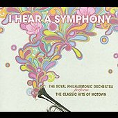 Royal Philharmonic Orchestra: I Hear a Symphony: The Royal Philharmonic Orchestra Perform The Classic Hits of Motown [Digipak]