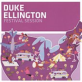 Duke Ellington: Festival Session