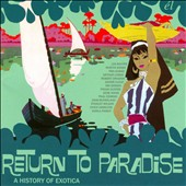 Various Artists: Return to Paradise: A History of Exotica