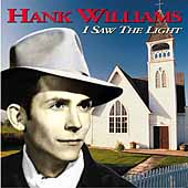 Hank Williams: I Saw the Light [Remastered]
