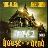 Devilz Rejectz/Ampichino/The Jacka: Devilz Rejectz 2: House of the Dead [PA]