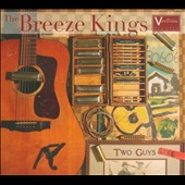 The Breeze Kings: Two Guys Live [Digipak]