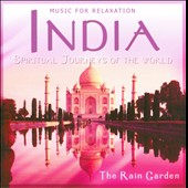 The Rain Garden: Spiritual Journeys of the World: India