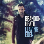 Brandon Heath: Leaving Eden