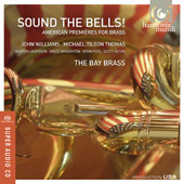 Sound the Bells! American Premi&egrave;res for Brass / The Bay Brass