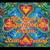 Kathleen Rushing: The Heart of Bingo Schmingo Music [Digipak]
