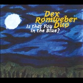 Dexter Romweber Duo/Dexter Romweber: Is That You in the Blue? [Digipak]