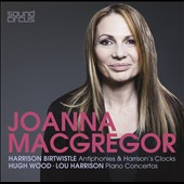 Harrison Birtwistle; Hugh Wood; Lou Harrison: Works for piano & orchestra / Joanna Macgregor, piano