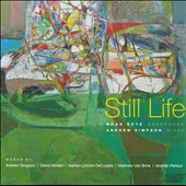 Still Life / Works by Andrew Simpson, David Amram, Nathan Lincoln-DeCusatis / Noah Getz, saxophone; Andrew Simpson, piano
