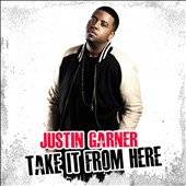 Justin Garner: Take It From Here