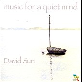 David Sun: Music for a Quiet Mind *