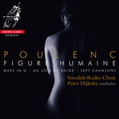 Poulenc: Figure humaine; Mass in G; Un soir neige; Sept chansons / Swedish Radio Choir