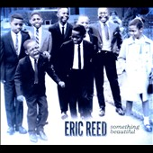 Eric Reed: Something Beautiful [Digipak]