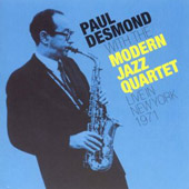 The Modern Jazz Quartet/Paul Desmond: Live in New York 1971