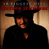 Waylon Jennings: 16 Biggest Hits [2005]
