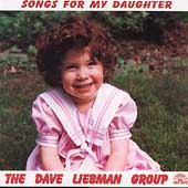 The David Liebman Group: Songs for My Daughter