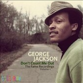 George Jackson: Don't Count Me Out: The Fame Recordings, Vol. 1