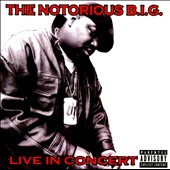 The Notorious B.I.G.: Live in Concert [PA]