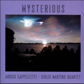 Arrigo Cappelletti/Guilio Martino Quartet: Mysterious *