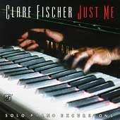 Clare Fischer: Just Me: Solo Piano Excursions