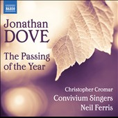 Jonathan Dove: The Passing of the Year / Convivium Singers
