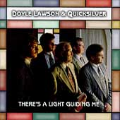 Doyle Lawson & Quicksilver: There's a Light Guiding Me
