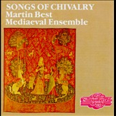 Songs of Chivalry / Martin Best Mediaeval Ensemble