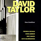 Rzewski, Liebman, Ewazen, Dlugoszewski / David Taylor