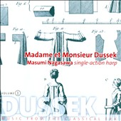 Madame et Monsieur Dussek - Music from the Clasical Era / Masumi Nagasawa, single-action harp