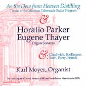 As the Dew from Heaven Distilling - Parker & Thayer / Moyer