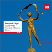 Trumpet & Organ - works by Charpentier, Albinoni, Handel, Bach, Schubert, Clarke, Stanley, Purcell, Krebs et al. / Maurice Andr&eacute;, trumpet