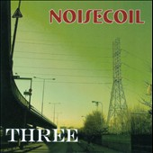 Noisecoil: Three