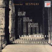 Respighi: Pines of Rome, etc / Maazel, Pittsburgh SO