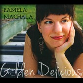 Pamela MacHala: Golden Delicious [Digipak]