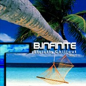 B.Infinite: Strictly Chillout, Vol. 1