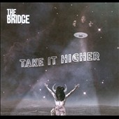 The Bridge (Funk): Take It Higher [Digipak]