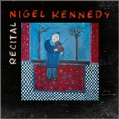 Nigel Kennedy (Violin): Recital *