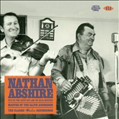 Nathan Abshire: Master of the Cajun Accordion: The Classic Swallow Recordings
